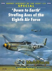 Osprey - Aircraft of the Aces 51 Special - 'Down to Earth' Strafing Aces  ...