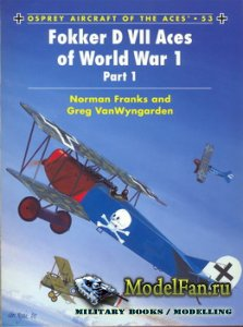 Osprey - Aircraft of the Aces 53 - Fokker D VII Aces of World War 1. Part 1