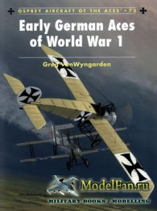 Osprey - Aircraft of the Aces 73 - Early German Aces of World War 1