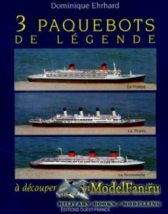 Editions Ouest - 3 Paquebots de legende (Le France, Le Titanic, Le Normandi ...