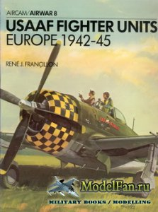 Osprey - Airwar 8 - USAAF Fighter Units. Europe 1942-45