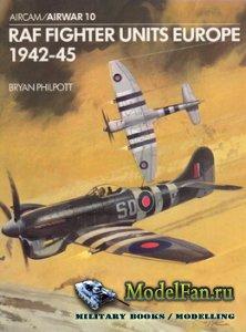 Osprey - Airwar 10 - RAF Fighter Units Europe 1942-45