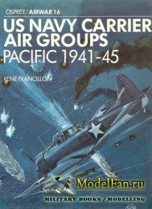 Osprey - Airwar 16 - US Navy Carrier Air Groups Pacific 1941-45