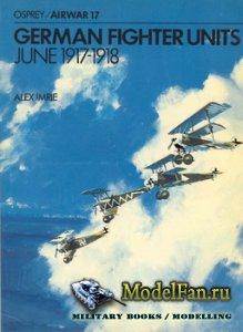 Osprey - Airwar 17 - German Fighter Units June 1917-1918
