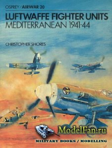 Osprey - Airwar 20 - Luftwaffe Fighter Units Mediterranean 1941-44