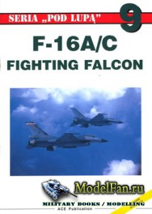 ACE Publication - Pod Lupa 09 - F-16 A/C Fighting Falcon