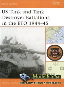Osprey - Battle Orders 10 - US Tank and Tank Destroyer Battalions in the ET ...