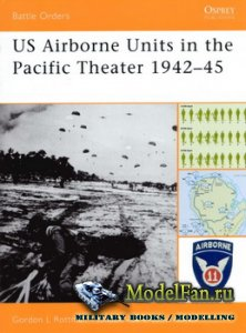 Osprey - Battle Orders 26 - US Airborne Units in the Pacific Theater 1942-4 ...
