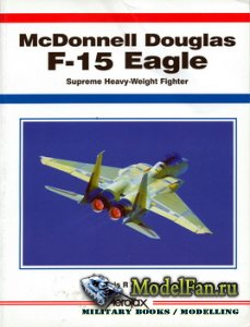 Aerofax - McDonnell Douglas F-15 Eagle: Supreme Heavy-Weight Fighter