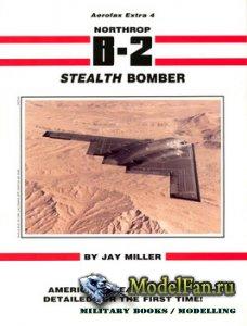Aerofax Extra 4 - Northrop B-2 Stealth Bomber