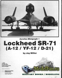 Aerofax Minigraph 1 - Lockheed SR-71 (A-12/YF-12/D-21)