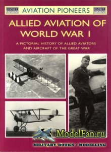 Osprey - Aviation Pioneers 5 - Allied Aviation of World War I