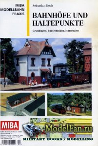 MIBA Modellbahn Praxis - Bahnhofe und Haltepunkte