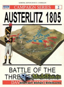 Osprey - Campaign 2 - Austerlitz 1805. Battle of the Three Emperors
