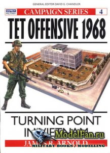 Osprey - Campaign 4 - Tet Offensive 1968. Turning Point in Vietnam