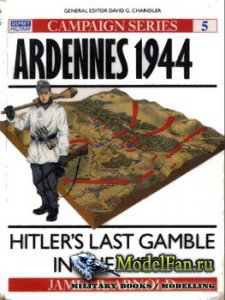 Osprey - Campaign 5 - Ardennes 1944. Hitler's Last Gamble in the West