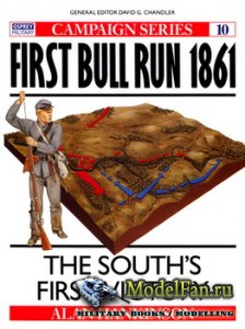Osprey - Campaign 10 - First Bull Run 1861. The South's First Victory