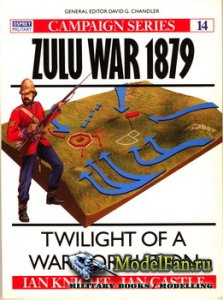 Osprey - Campaign 14 - Zulu War 1879. Twilight of a Warrior Nation