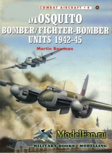 Osprey - Combat Aircraft 4 - Mosquito Bomber & Fighter-Bomber Units 1942-19 ...