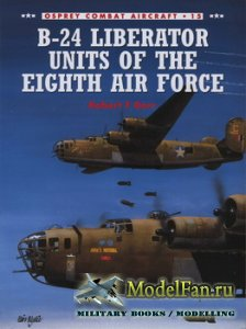 Osprey - Combat Aircraft 15 - B-24 Liberator Units of the Eighth Air Force