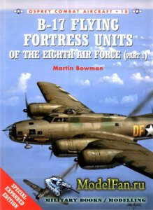 Osprey - Combat Aircraft 18 - B-17 Flying Fortress Units of the Eighth Air  ...