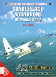 Osprey - Combat Aircraft 19 - Sunderland Squadrons of World War 2