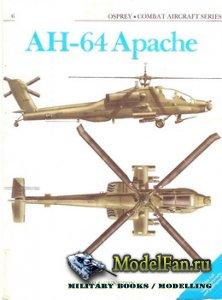 Osprey - Combat Aircraft 6 (Old Series) - AH-64 Apache
