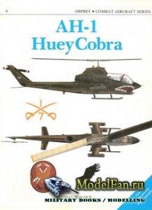 Osprey - Combat Aircraft 9 (Old Series) - AH-1 Huey Cobra