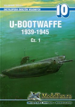 AJ-Press. Encyklopedia Okretow Wojennych 10 - U-Bootwaffe 1939-1945. Cz. 1