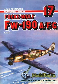AJ-Press. Monografie Lotnicze 17 - Focke-Wulf Fw-190 A/F/G (vol.1)