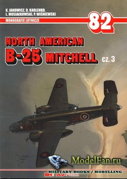 AJ-Press. Monografie Lotnicze 82 - North American B-25 Mitchell (cz.3)