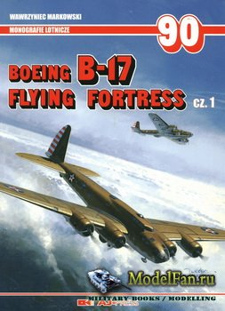 AJ-Press. Monografie Lotnicze 90 - Boeing B-17 Flying Fortress (cz.1)