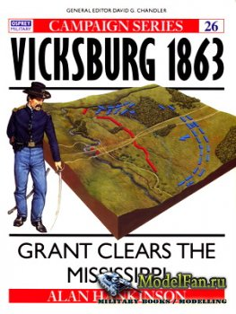 Osprey - Campaign 26 - Vicksburg 1863. Grant Clears the Mississippi