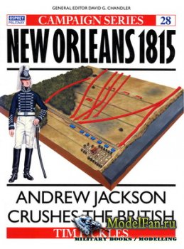 Osprey - Campaign 28 - New Orleans 1815. Andrew Jackson Crashes the British