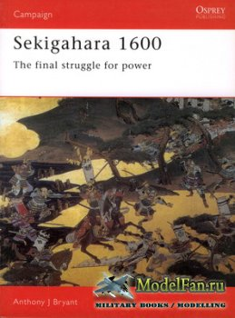 Osprey - Campaign 40 - Sekigahara 1600. The Final Struggle for Power