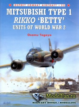 Osprey - Combat Aircraft 22 - Mitsubishi Type 1 Rikko 'Betty' Units of Wo ...