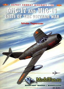 Osprey - Combat Aircraft 25 - MiG-17 and MiG-19 Units of the Vietnam War