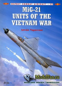 Osprey - Combat Aircraft 29 - MiG-21 Units of the Vietnam War