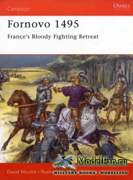 Osprey - Campaign 43 - Fornovo 1495. France's Bloody Fighting Retreat