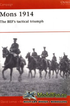 Osprey - Campaign 49 - Mons 1914. The BEF's Tactical Triumph