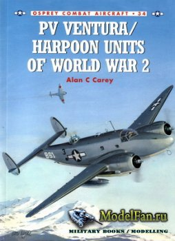 Osprey - Combat Aircraft 34 - PV Ventura / Harpoon Units Of World War 2