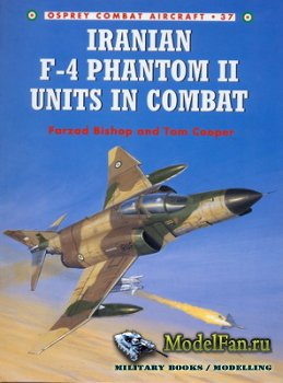 Osprey - Combat Aircraft 37 - Iranian F-4 Phantom II Units In Combat