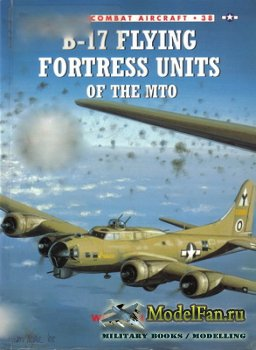 Osprey - Combat Aircraft 38 - B-17 Flying Fortress Units Of The MTO