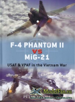 Osprey - Duel 12 - F-4 Phantom II vs MiG-21. USAF & VPAF in the Vietnam War