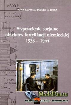 Wyposazenie sojalne obiektow fortyfikacji niemieckiej 1933-1944 (Anna Kedry ...