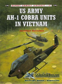 Osprey - Combat Aircraft 41 - US Army AH-1 Cobra Units in Vietnam