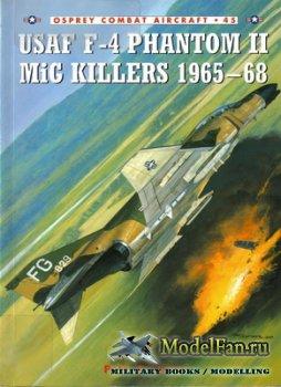Osprey - Combat Aircraft 45 - USAF F-4 Phantom II MiG Killers 1965-68