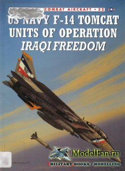 Osprey - Combat Aircraft 52 - US Navy F14 Tomcat Units of Operation Iraqi F ...