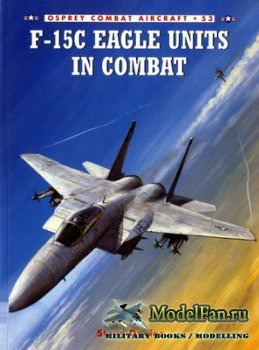 Osprey - Combat Aircraft 53 - F-15C Eagle Units In Combat