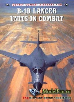 Osprey - Combat Aircraft 60 - B-1B Lancer Units In Combat